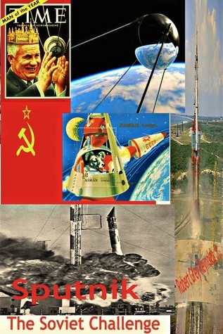 Space Pioneers Sputnik Rockets And Satellites  by  Robert Grey Reynolds Jr.