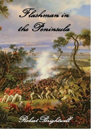 Flashman in the Peninsula  by  Robert Brightwell