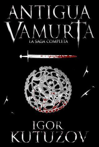 Antigua Vamurta Saga Completa  by  Igor Kutuzov