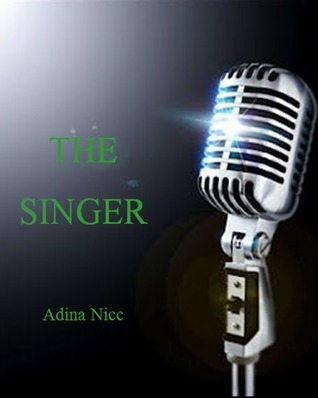 The Singer  by  Adina Nicc