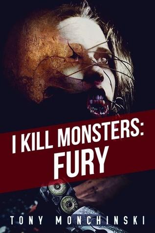Fury (I Kill Monsters #1)  by  Tony Monchinski
