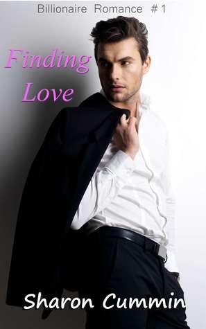 Finding Love (Billionaire Romance #1) Sharon Cummin