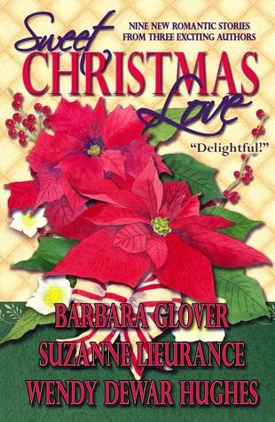 Sweet Christmas Love  by  Wendy Dewar Hughes