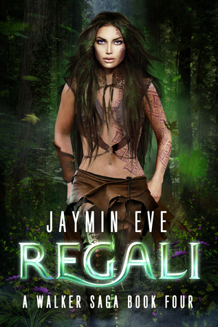 Regali: A Walker Saga Book 4  by  Jaymin Eve