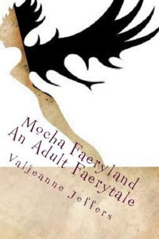 Mocha Faeryland (A Blue Temptress Faerytale Book 1)  by  Valjeanne Jeffers