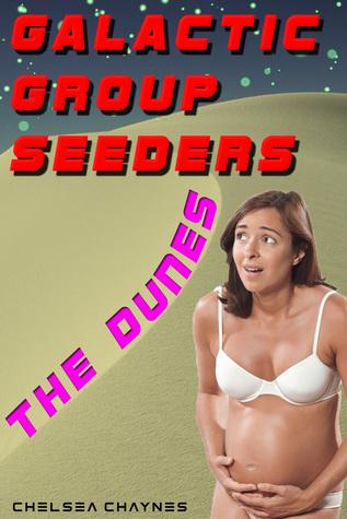 The Dunes (Galactic Group Seeders #2) Chelsea Chaynes