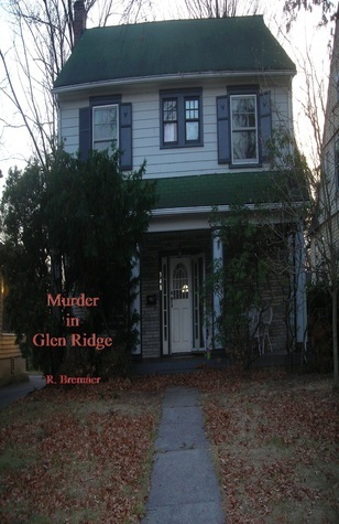 Murder in Glen Ridge  by  R. Bremner
