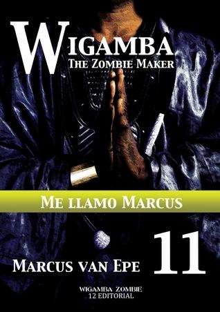 11 Wigamba: Me llamo Marcus  by  Marcus van Epe