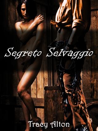 Segreto Selvaggio  by  Tracy Alton