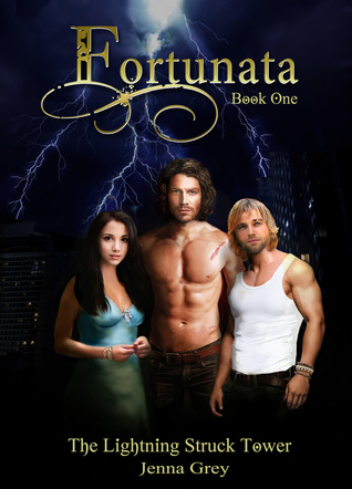 Fortunata: Book One, The Lightning Struck Tower.  by  Jenna Grey
