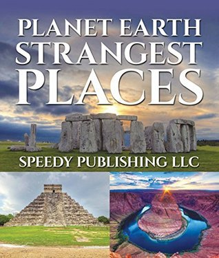 Planet Earth Strangest Places  by  Speedy Publishing