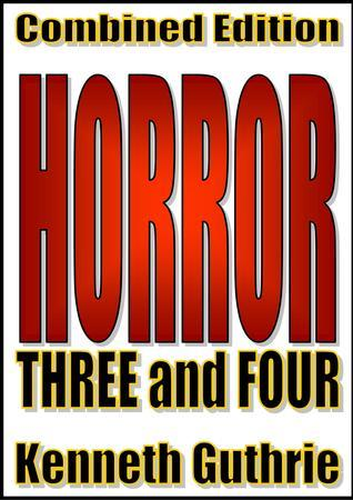 Horror: 3 and 4 Kenneth Guthrie