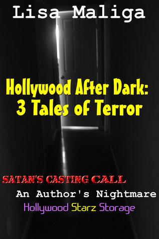 Hollywood After Dark: 3 Tales of Terror Lisa Maliga