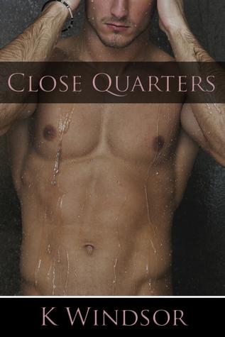 Close Quarters  by  K. Windsor