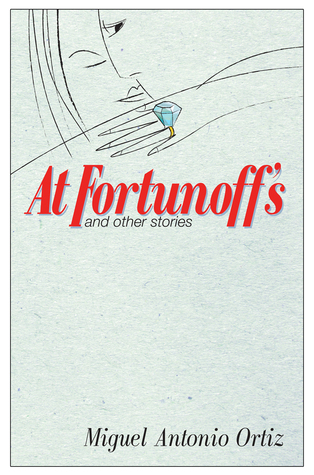 At Fortunoffs and Other Stories  by  Miguel  Antonio Ortiz
