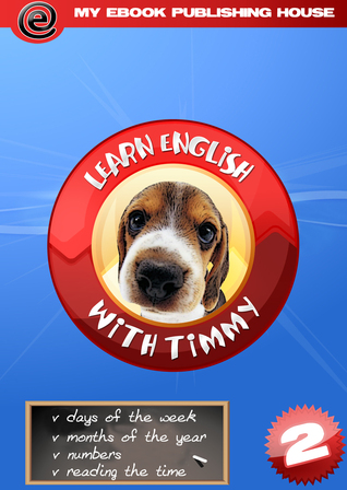 Learn English with Timmy: Volume 2  by  My Ebook Publishing House