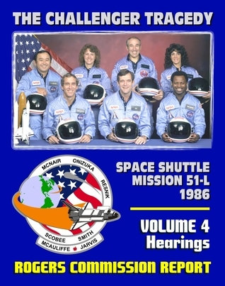 The Report of the Presidential Commission on the Space Shuttle Challenger Accident - The Tragedy of Mission 51-L in 1986 - Volume 4 Hearings (February 6 - 25, 1986)  by  Progressive Management