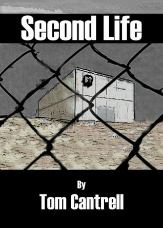 Second Life  by  Tom Cantrell