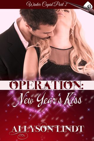Operation: New Years Kiss  by  Allyson Lindt