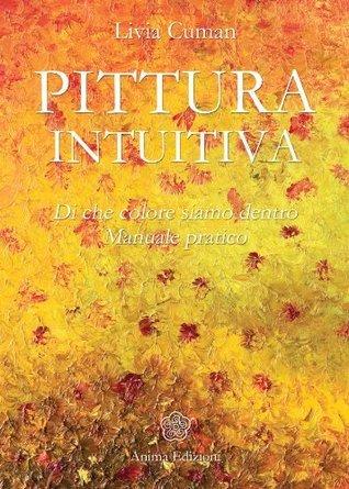 Pittura intuitiva  by  Livia Cuman