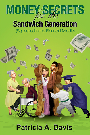 Money Secrets for the Sandwich Generation  by  Patricia Davis