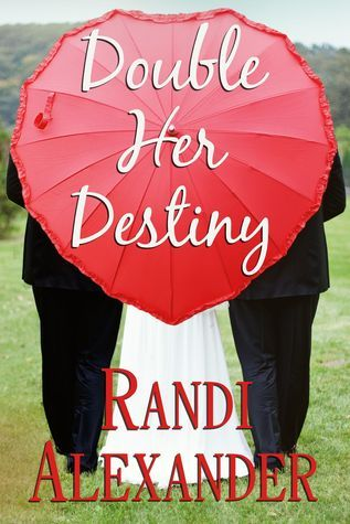 Double Her Destiny Randi Alexander