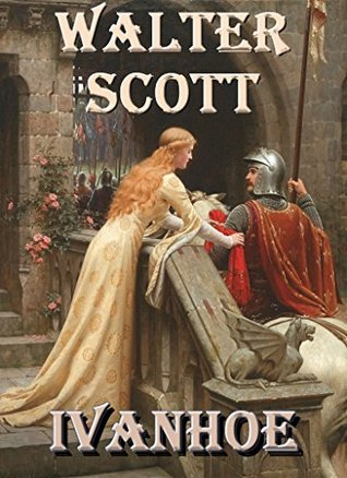 Ivanhoe (Annotated): A Romance  by  Walter Scott