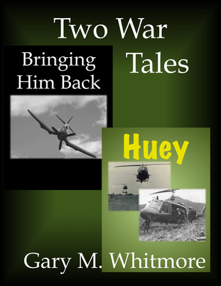Two War Tales Gary M. Whitmore