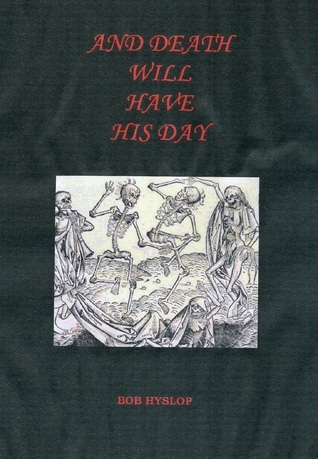 And Death Will Have His Day  by  Bob Hyslop