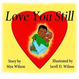 Love You Still  by  Mya Wilson