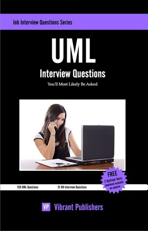 UML Interview Questions Youll Most Likely Be Asked  by  Vibrant Publishers
