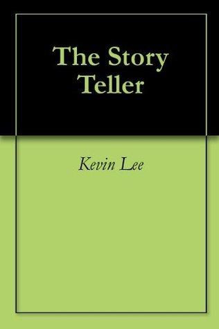 The Story Teller  by  Kevin Lee