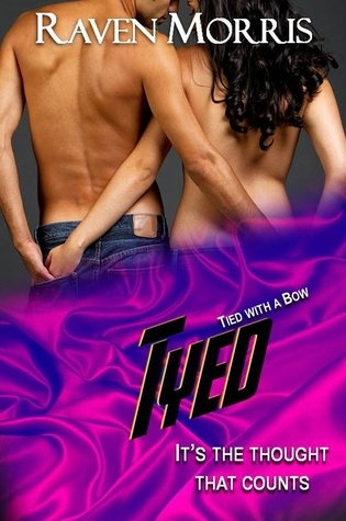 Tyed, Book 6 of Tied with a Bow series Raven Morris