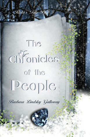 Ristas Tale Part 3: The Chronicles of the People Barbara Lindsley Galloway