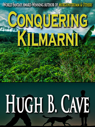 Conquering Kilmarni  by  Hugh B. Cave