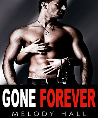 Romance: Gone Forever: Contemporary Romance Melody Hall