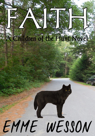 Faith (Children of the Hunt Book 2)  by  Emme Wesson