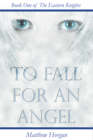 To Fall for an Angel  by  Matthew Horgan