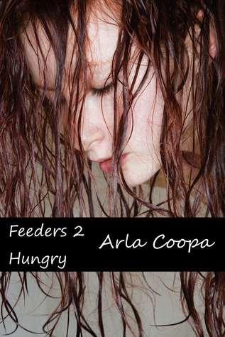 Feeders 2: Hungry  by  Arla Coopa