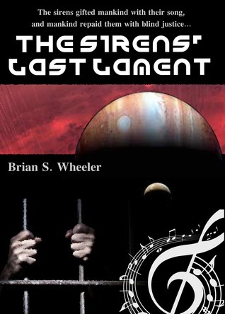 The Sirens Last Lament  by  Brian Wheeler