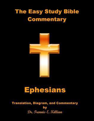 The Easy Study Bible Commentary: Ephesians  by  Trennis E. Killian
