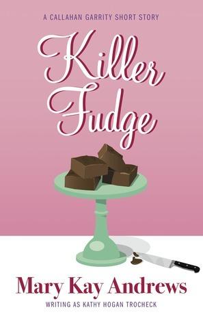 Killer Fudge Kathy Hogan Trocheck