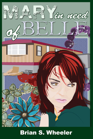 Mary, in Need of Belle Brian Wheeler