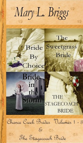 Chance Creek Brides (Volumes 1-3 & The Stagecoach Bride)  by  Mary L. Briggs