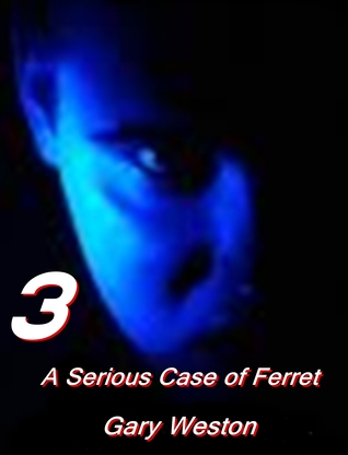 A Serious Case Of Ferret Gary Weston