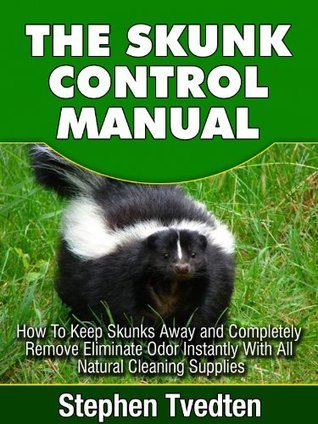 The Skunk Control Manual Stephen Tvedten