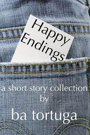 Happy Endings  by  B.A. Tortuga