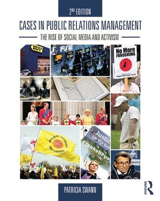 Cases in Public Relations Management, 2nd Edition: The Rise of Social Media and Activism Patricia Swann