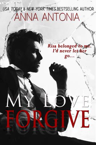 My Love Forgive  by  Anna Antonia