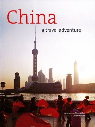China: A Travel Adventure  by  Lorien Holland